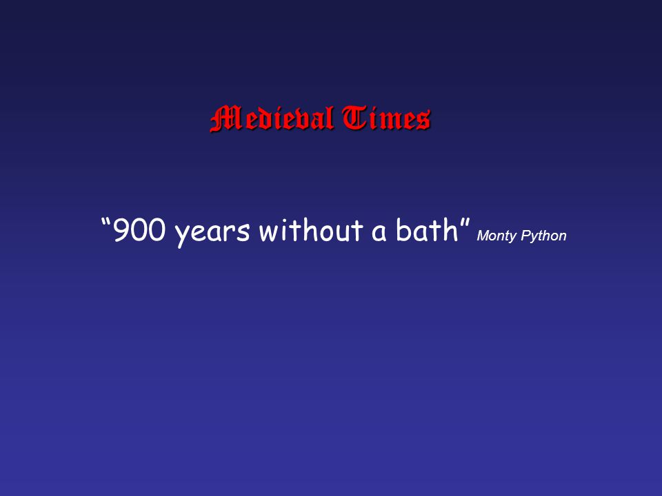 900 years without a bath Monty Python
