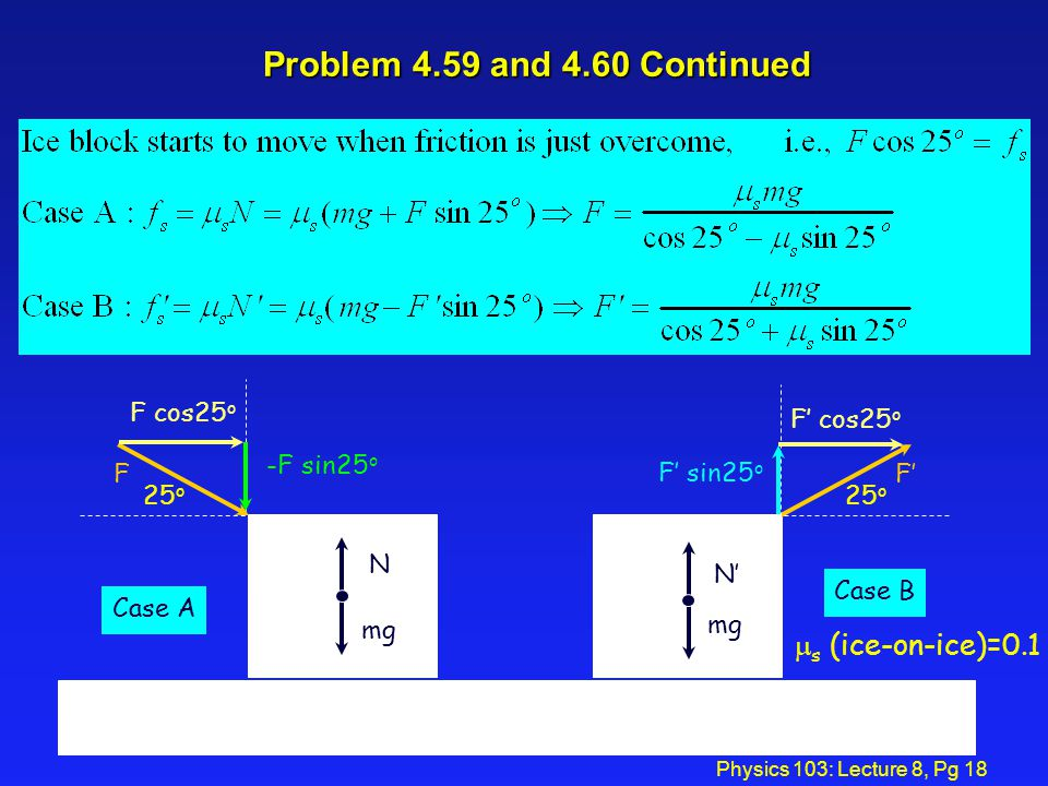 Physics 103: Lecture 8, Pg 17 Problems 4.59 and 4.