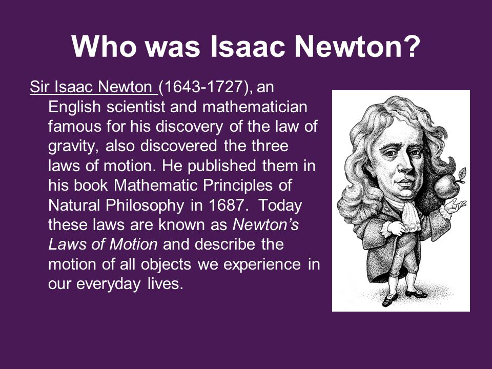 Newton's Third Law States: For every action there is an equal and opposite reaction.