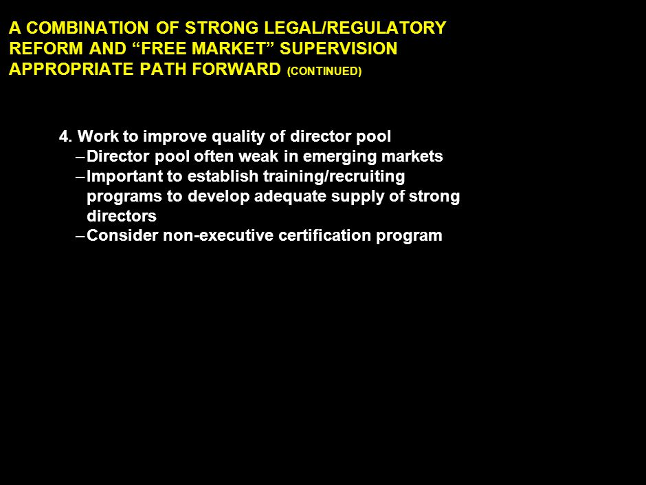 """LAN030414ZXI865-2351-ZXI 21 A COMBINATION OF STRONG LEGAL/REGULATORY REFORM AND """"FREE MARKET"""" SUPERVISION APPROPRIATE PATH FORWARD (CONTINUED) 4. Work"""