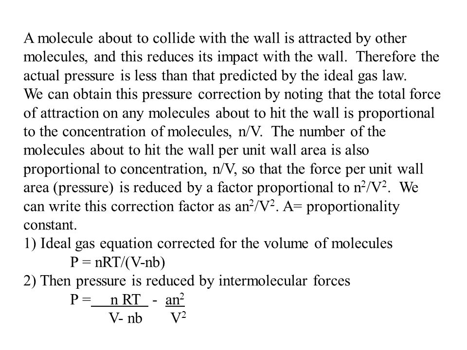 The Van der Waals Equation V is the volume of n mole of gas.