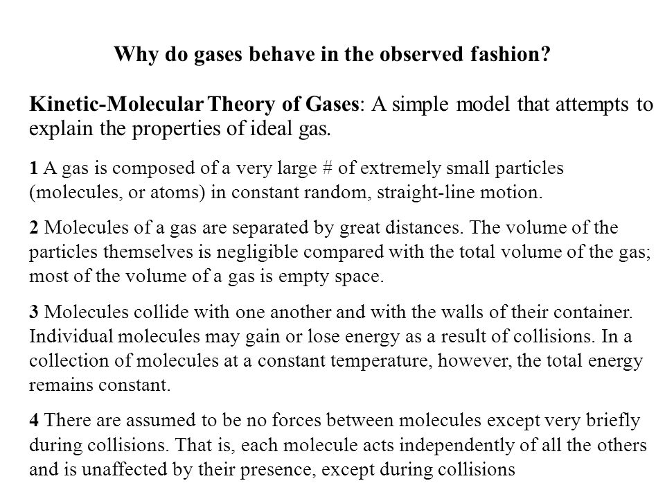 Why do gases behave in the observed fashion.