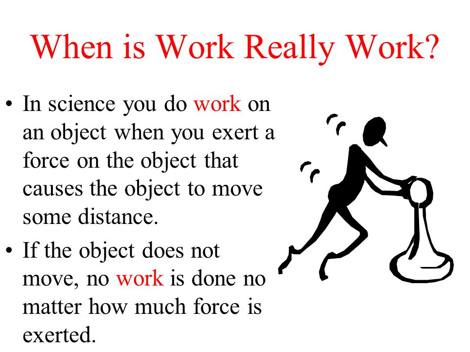 When is Work Really Work.
