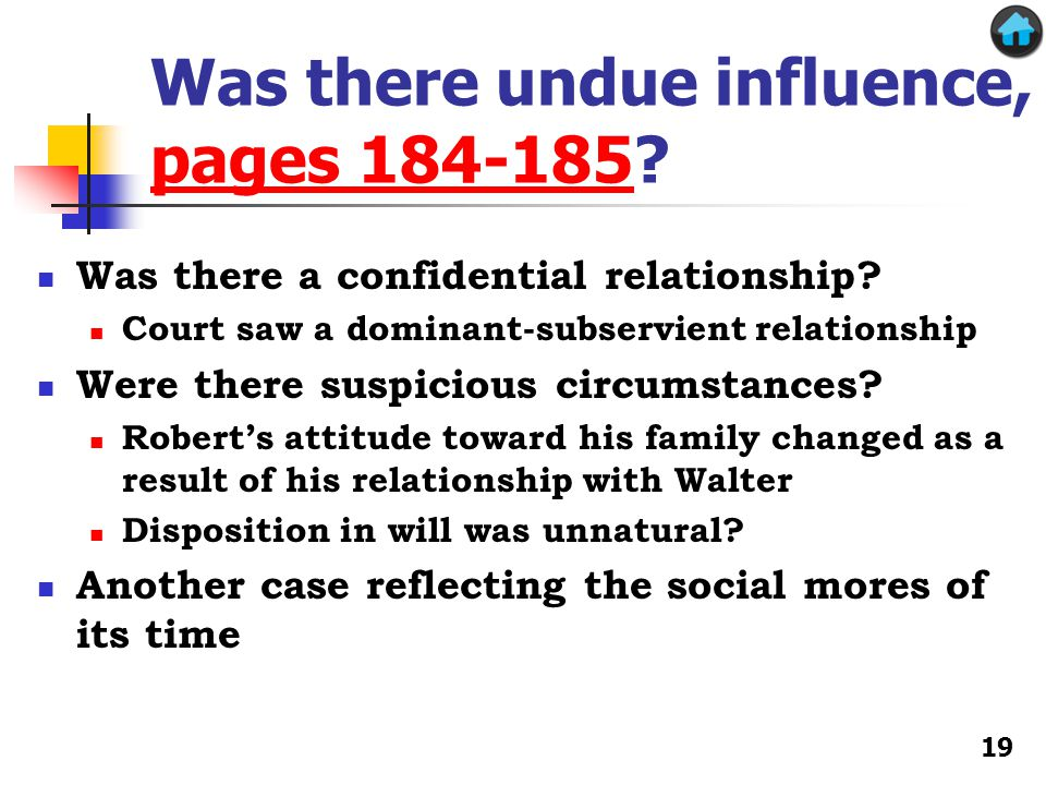 Was there undue influence, pages 184-185. pages 184-185 Was there a confidential relationship.