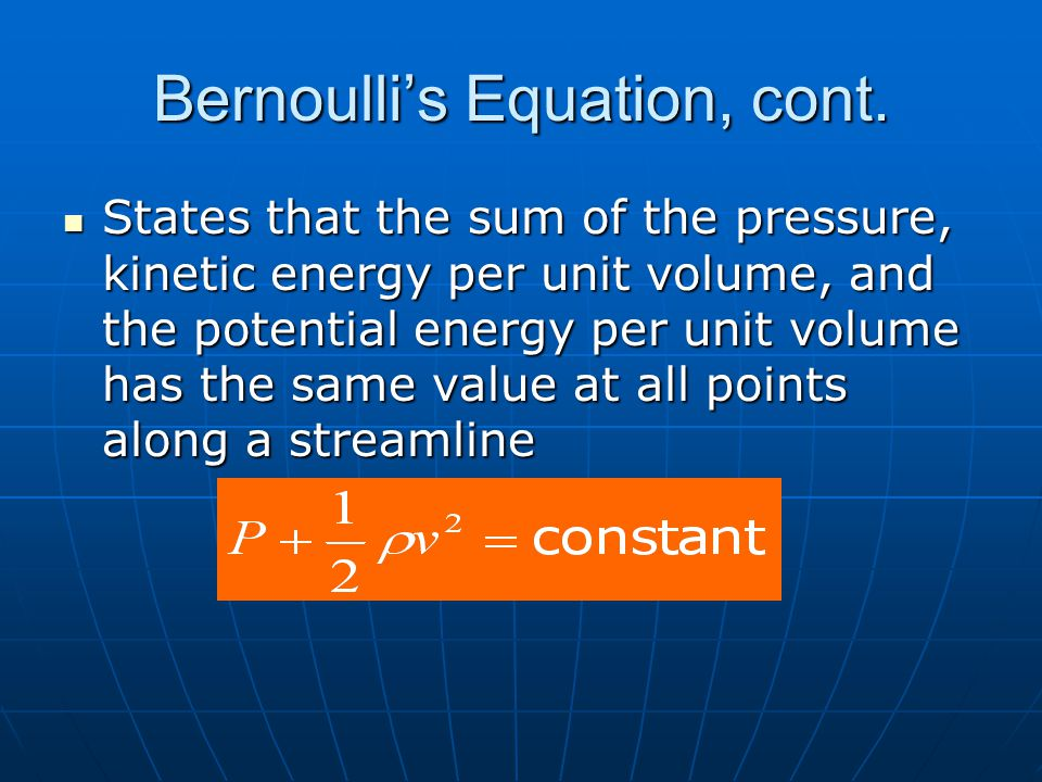 Bernoulli's Equation, cont.