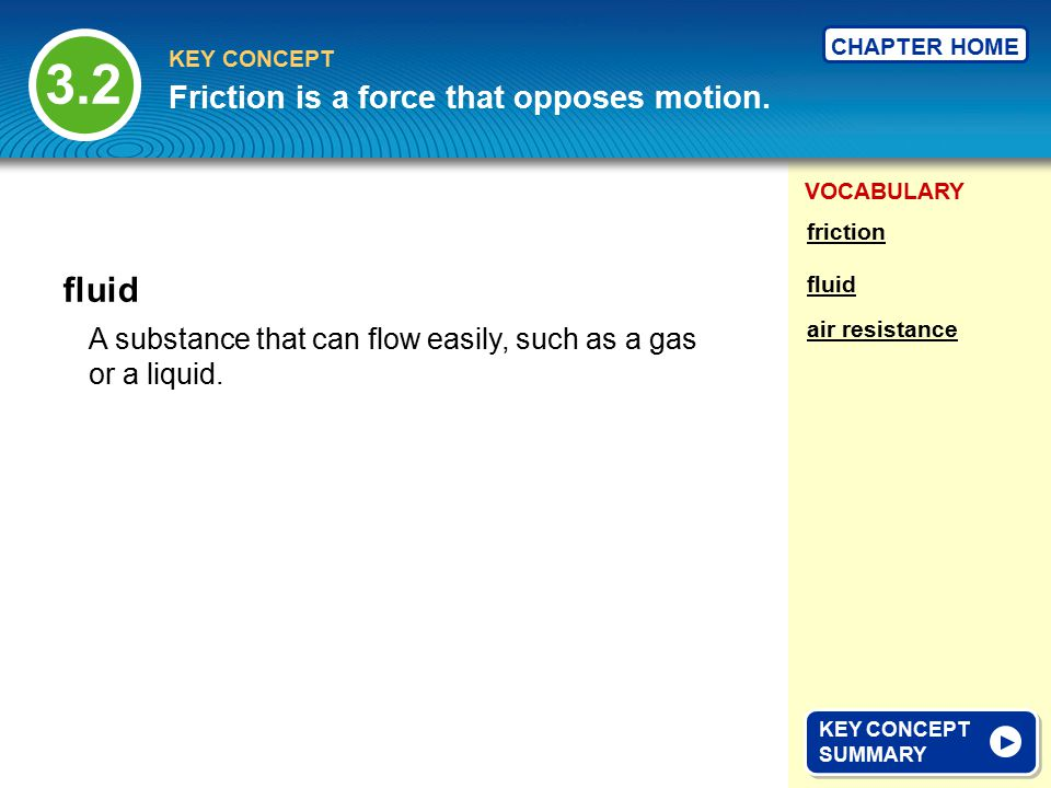 VOCABULARY KEY CONCEPT CHAPTER HOME III.Pressure depends on force and area.