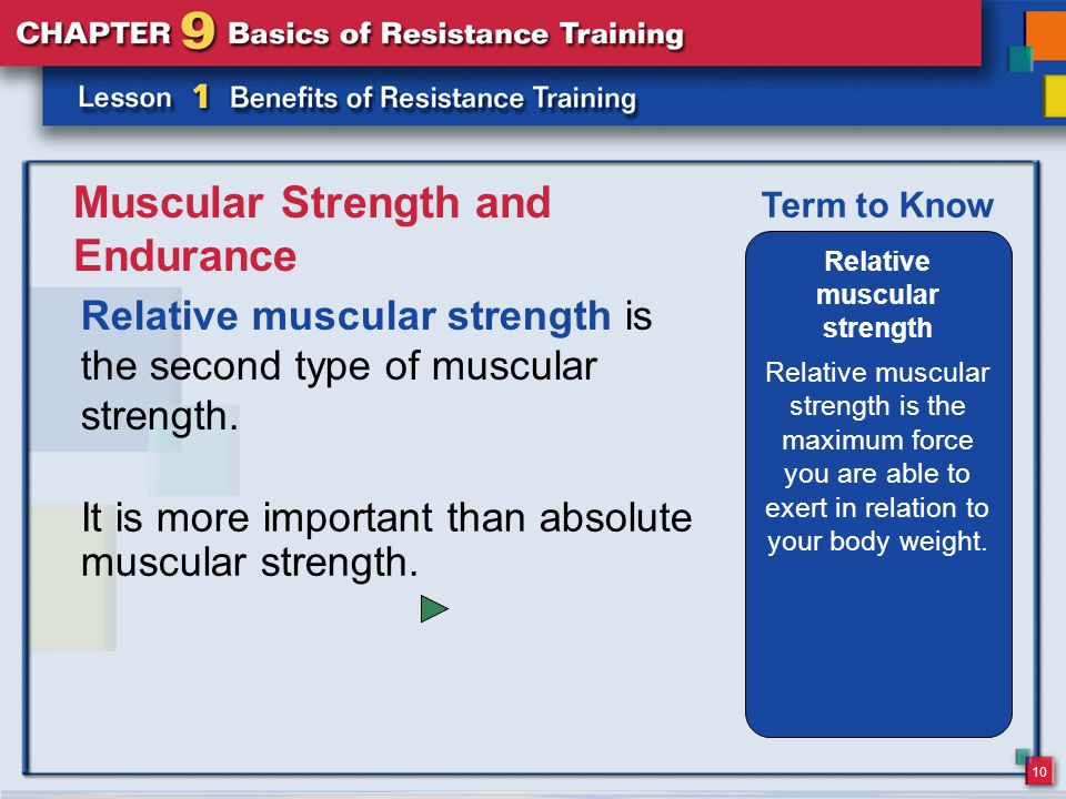 10 Muscular Strength and Endurance Relative muscular strength is the second type of muscular strength.