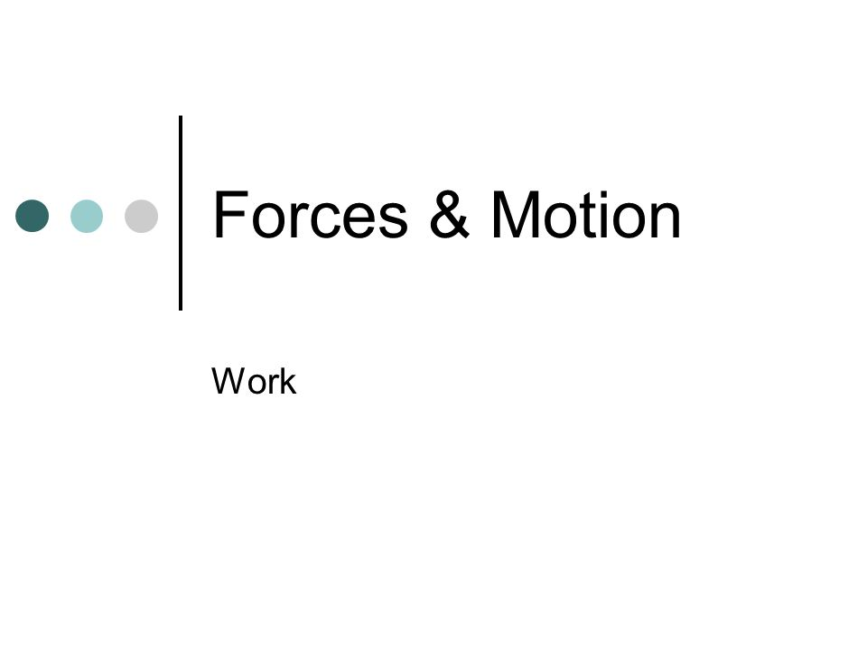 Forces & Motion Work