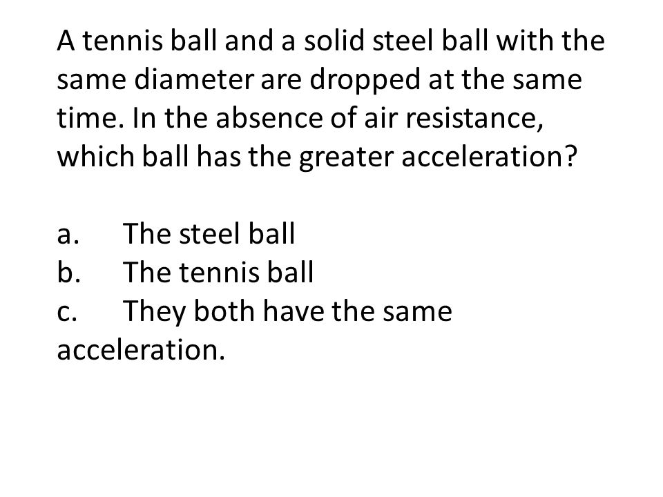 As a ball falls, the action force is the pull of Earth s mass on the ball.
