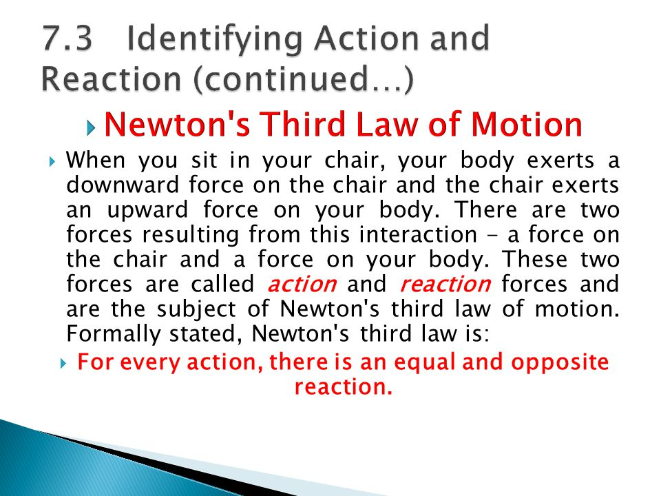  The statement means that in every interaction, there is a pair of forces acting on the two interacting objects.