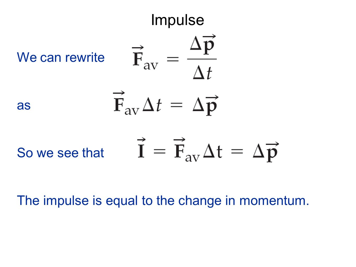 Why we don't dive into concrete The same change in momentum may be produced by a large force acting for a short time, or by a smaller force acting for a longer time.