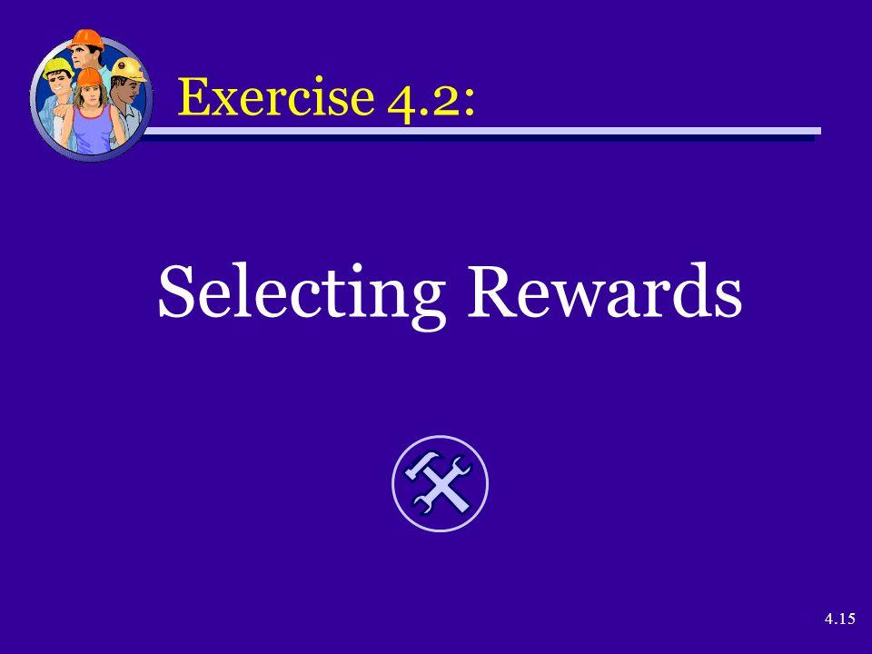 4.15 Exercise 4.2: Selecting Rewards