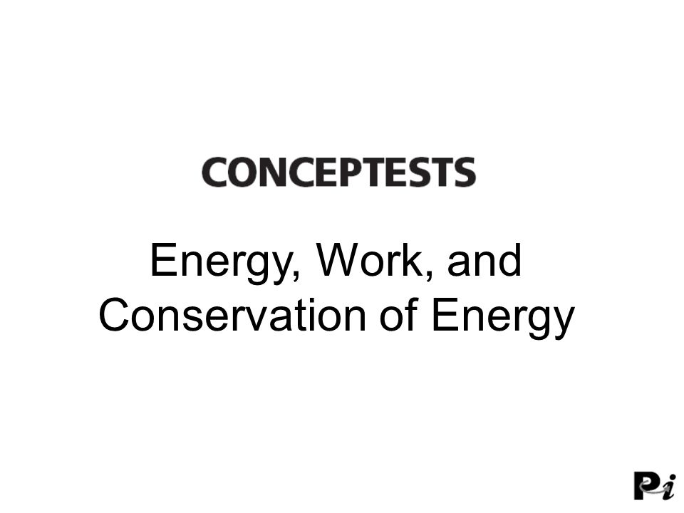 Energy, Work, and Conservation of Energy