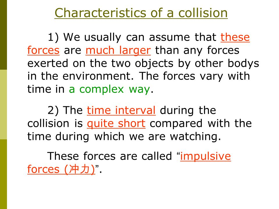6-2 Linear Momentum To analyze collisions, we define a new dynamic variable, the linear momentum as: (6-1) The direction of is the same as the direction of.