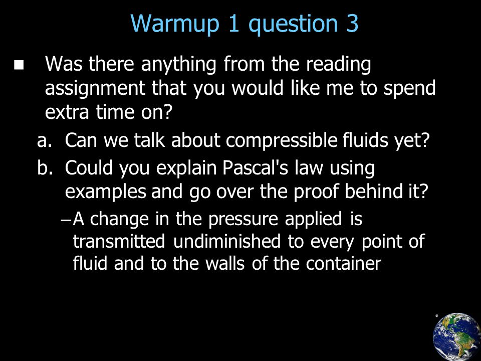 Warmup 1 question 3 Was there anything from the reading assignment that you would like me to spend extra time on.