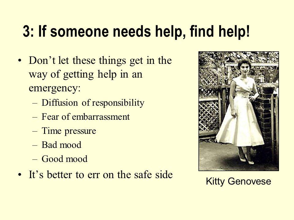 3: If someone needs help, find help.