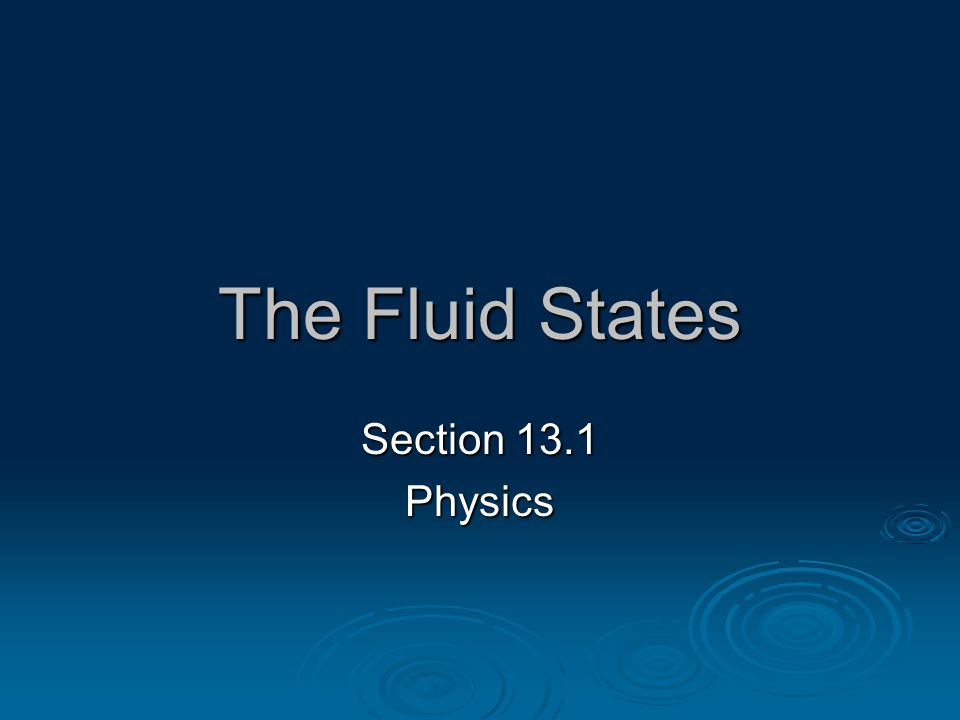 The Fluid States Section 13.1 Physics