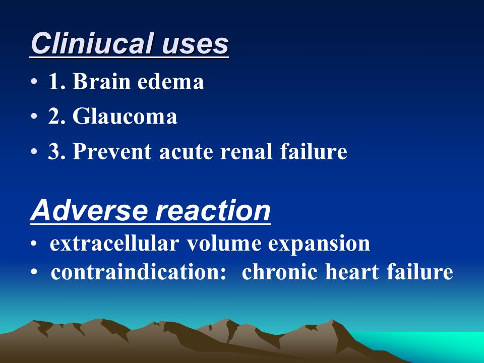 Cliniucal uses 1. Brain edema 2. Glaucoma 3.