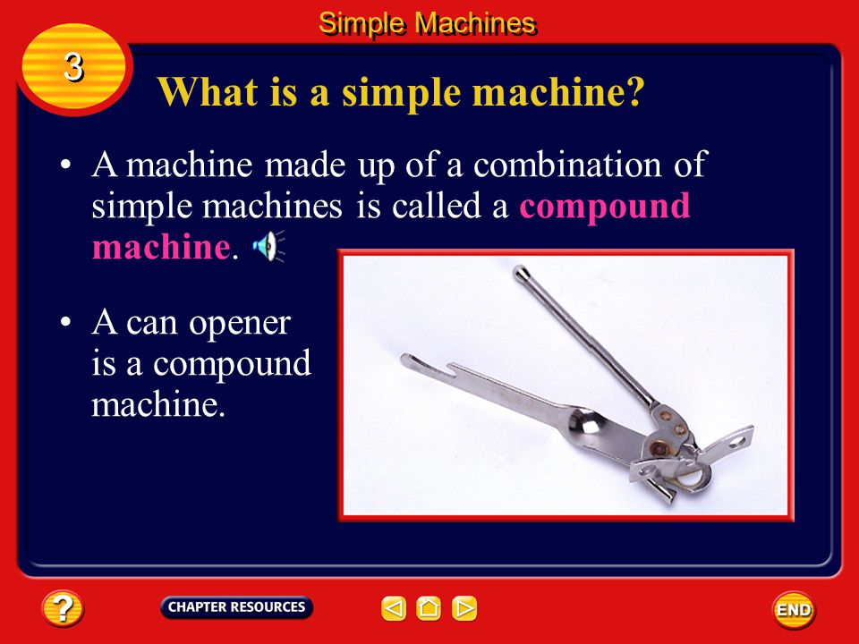 What is a simple machine. A simple machine is a machine that does work with only one movement.
