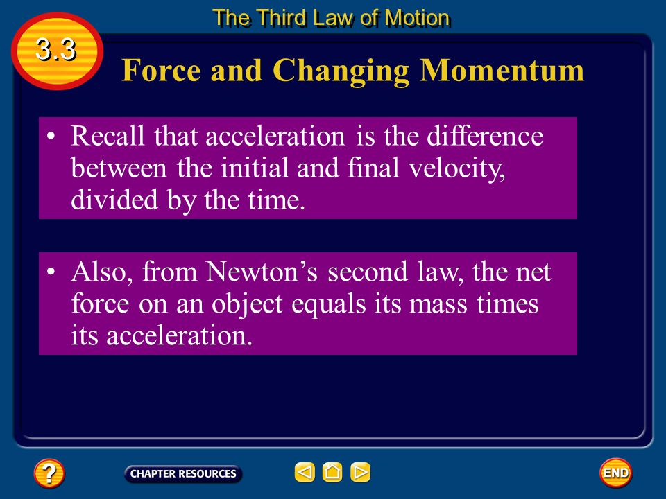 Momentum Momentum = symbol p The unit for momentum is kg · m/s. 3.3 The Third Law of Motion
