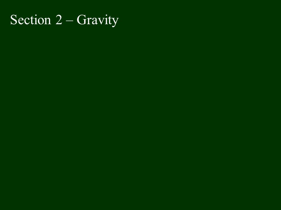 Section 2 – Gravity