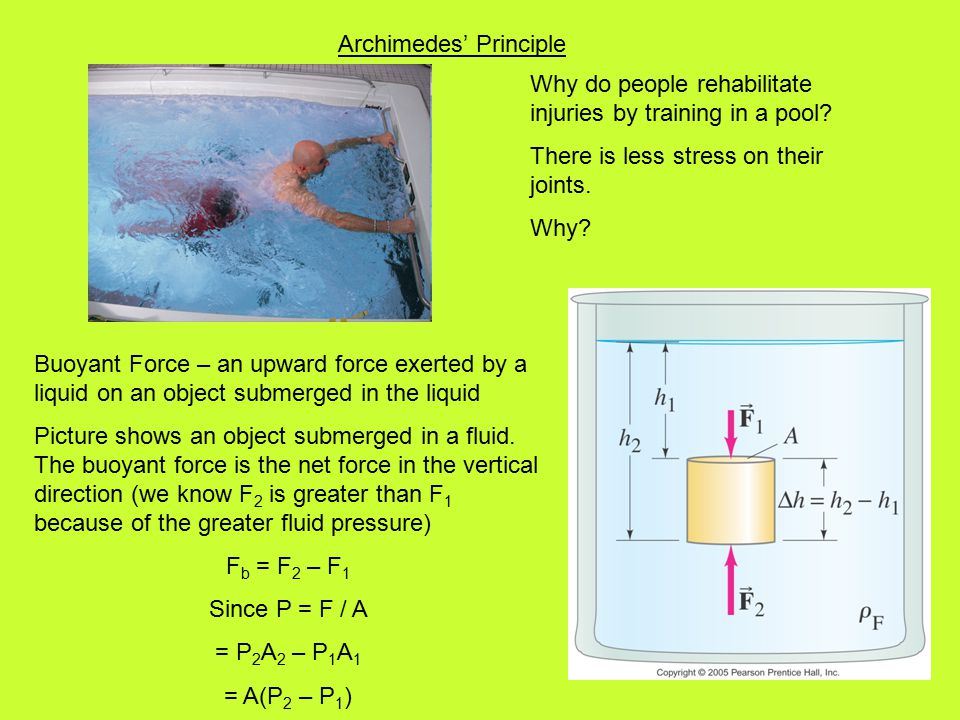 Archimedes' Principle Why do people rehabilitate injuries by training in a pool.