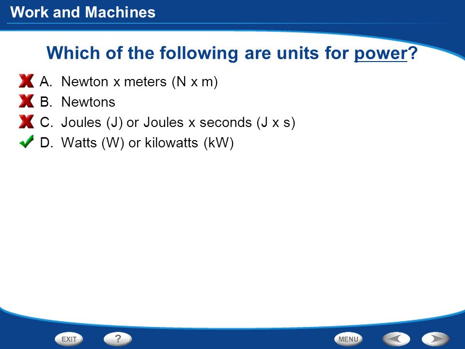 Work and Machines Which of the following are units for power.