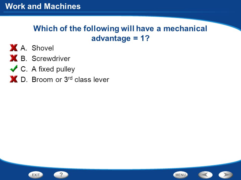 Work and Machines Which of the following will have a mechanical advantage = 1.