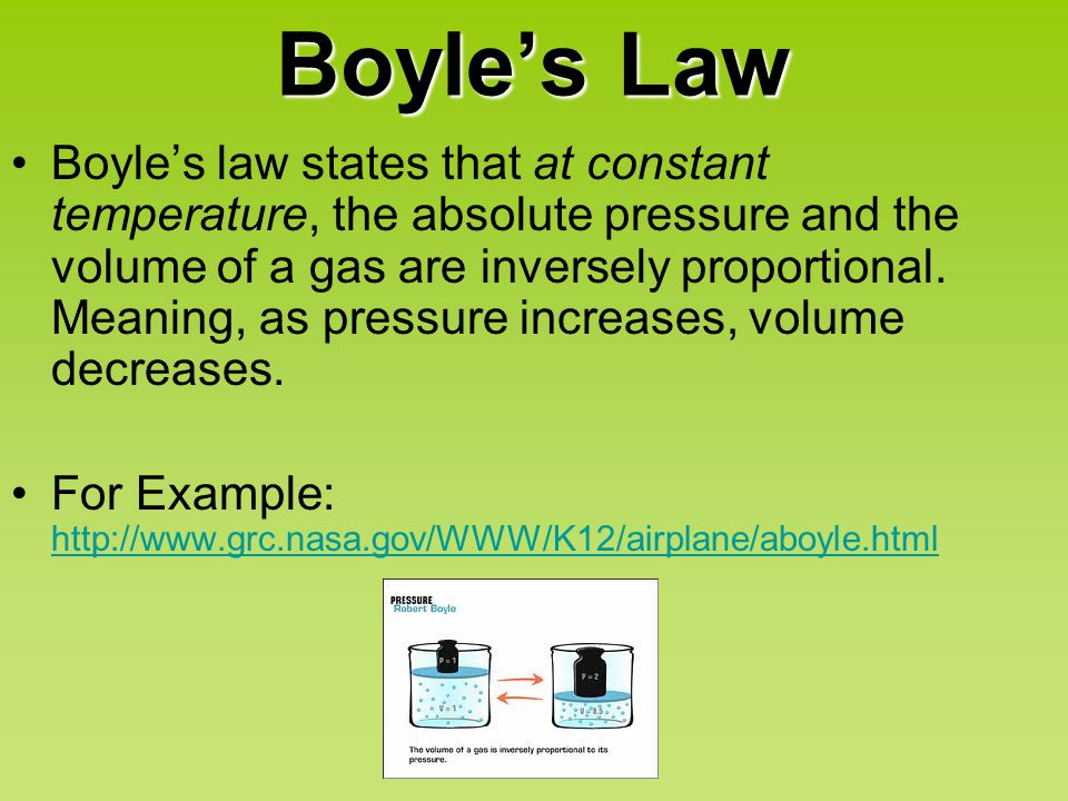 Boyle's Law Boyle's law states that at constant temperature, the absolute pressure and the volume of a gas are inversely proportional. Meaning, as pre