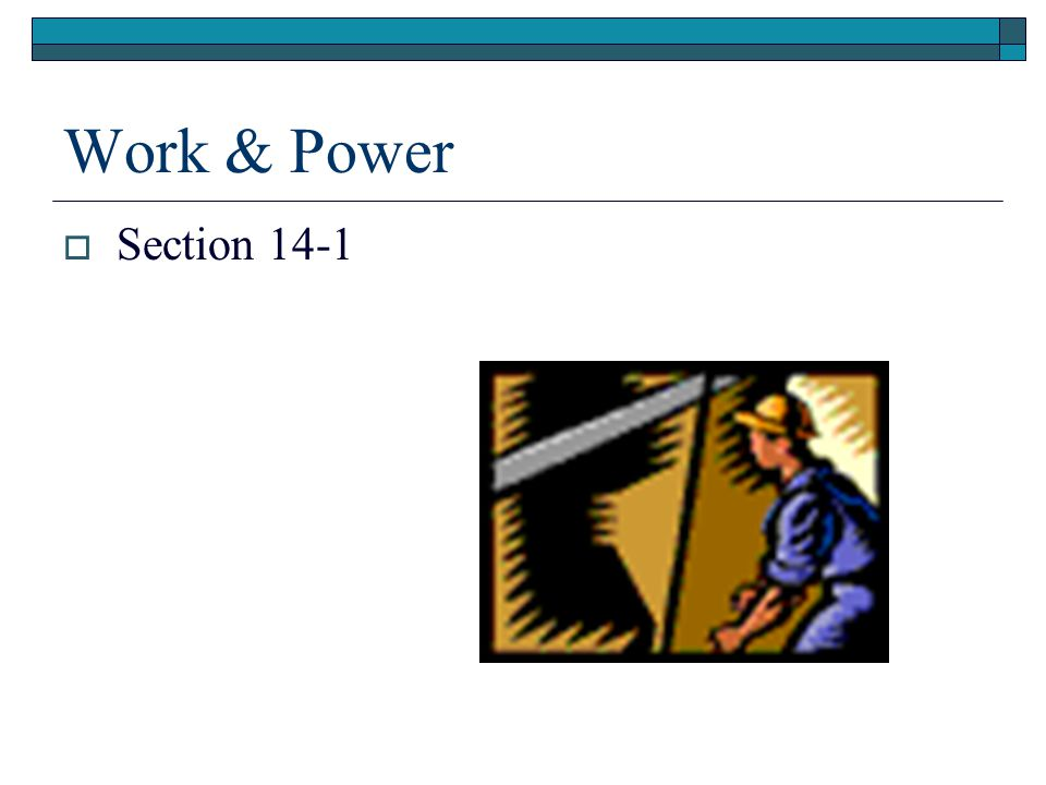 Work & Power  Section 14-1