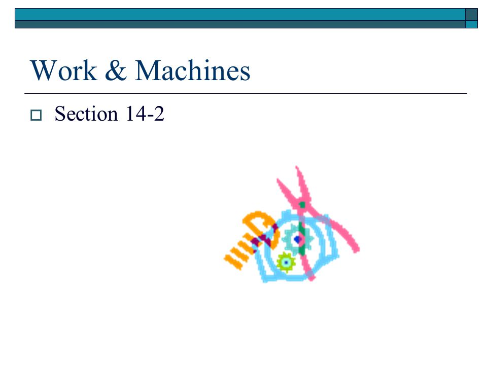 Simple Machines  Section 14-4