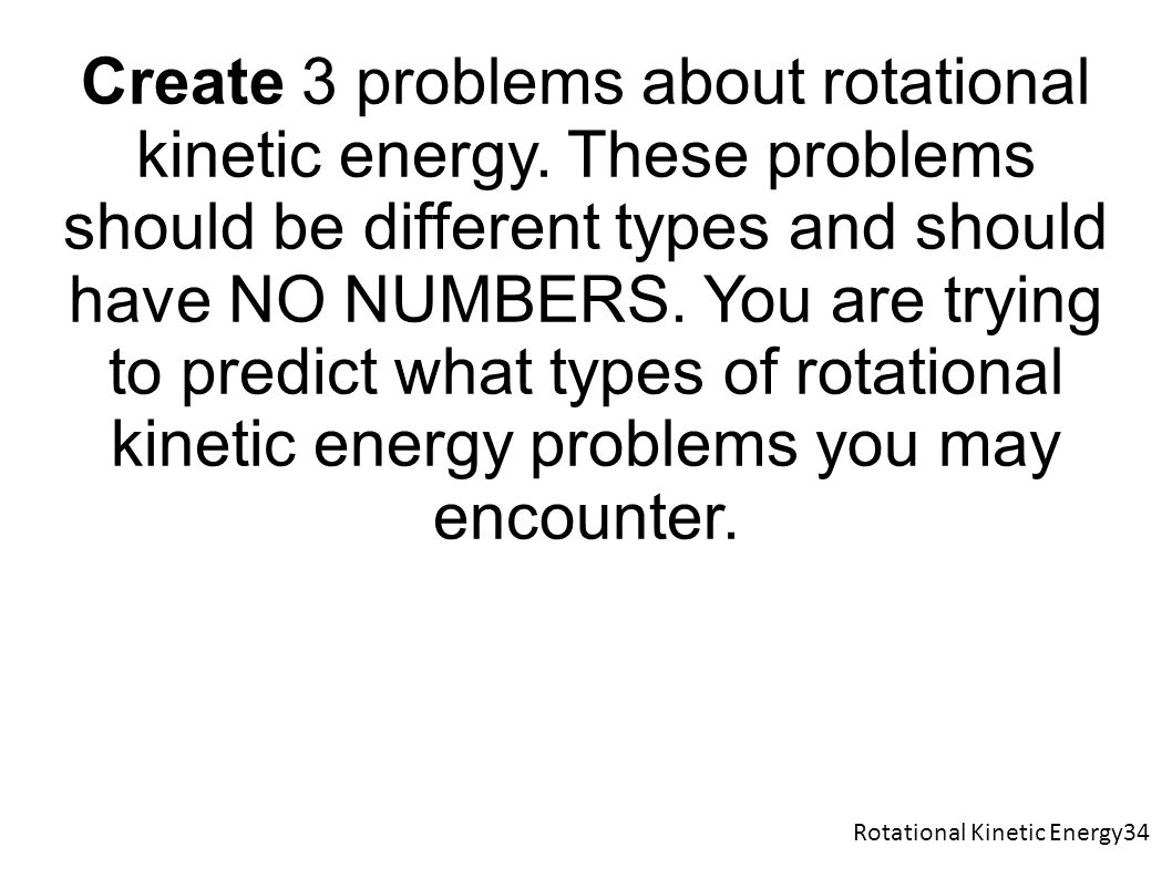 Create 3 problems about rotational kinetic energy.