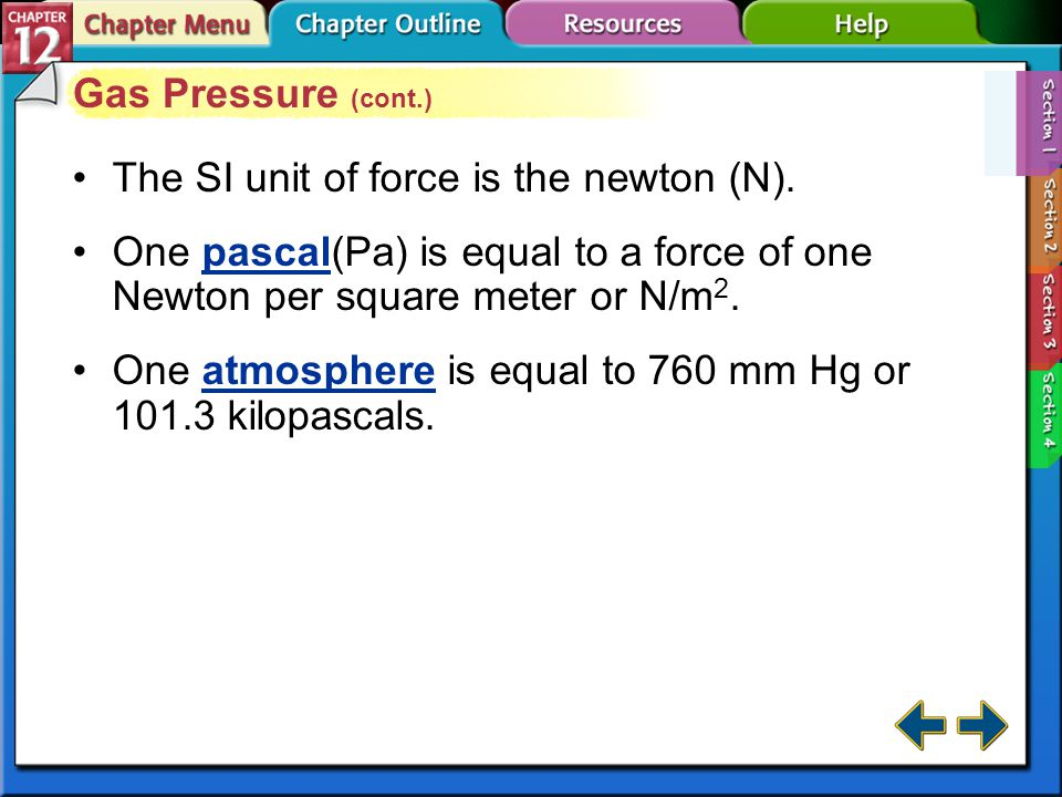 Section 12-1 Gas Pressure (cont.) Manometers measure gas pressure in a closed container.