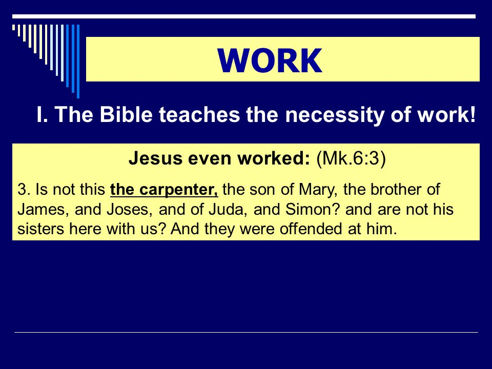 WORK IV.What does your work say about you. 2nd: It shows your love for God.