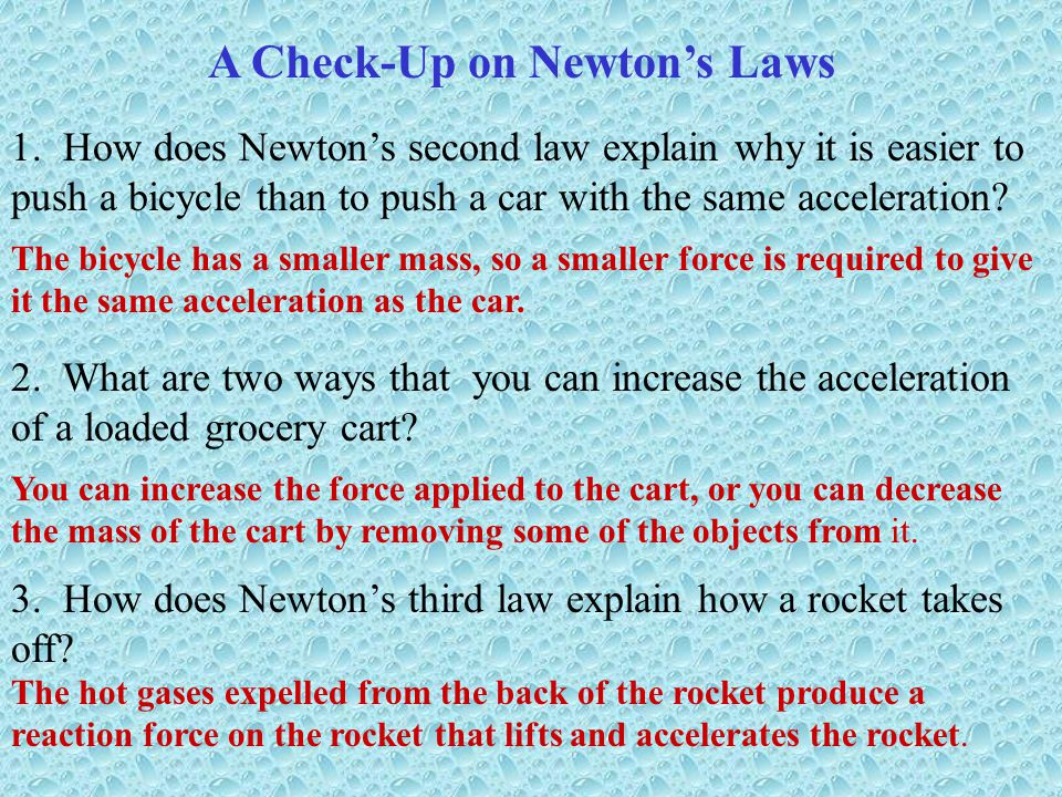 A Review of Newton's Laws of Motion Newton's First Law: An object at rest remains at rest and an object in motion remains in motion at constant speed and in a straight line unless acted on by an unbalanced force.