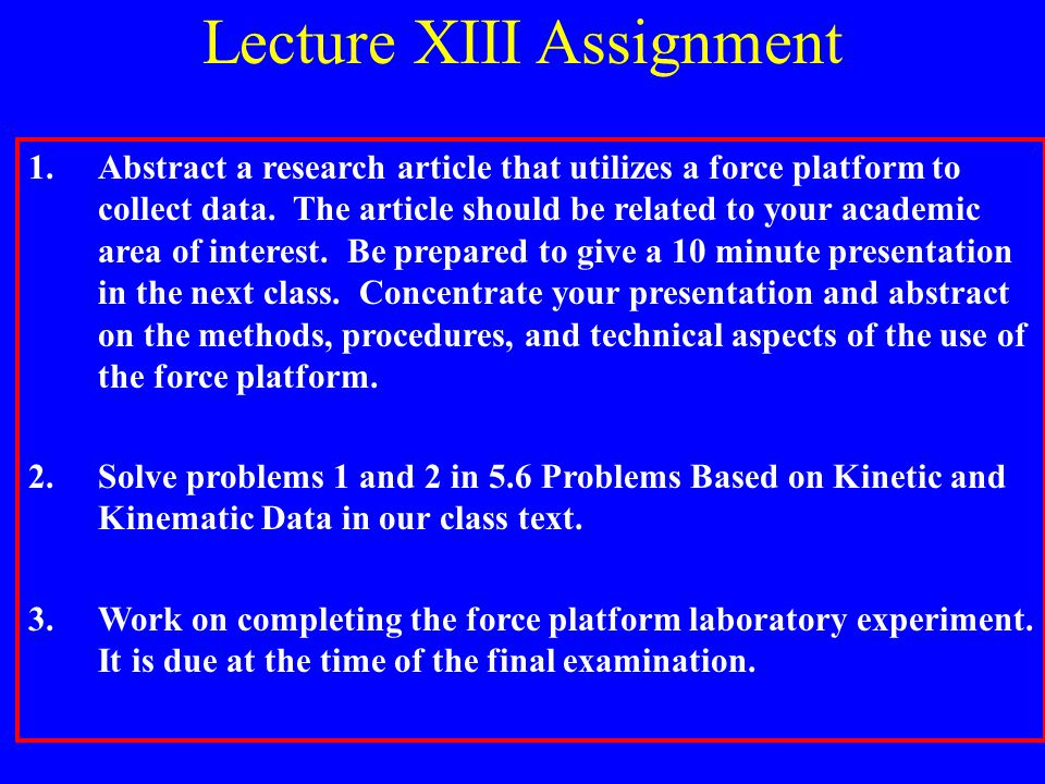 Lecture XIII Assignment 1.Abstract a research article that utilizes a force platform to collect data.