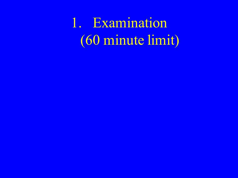1.Examination (60 minute limit)