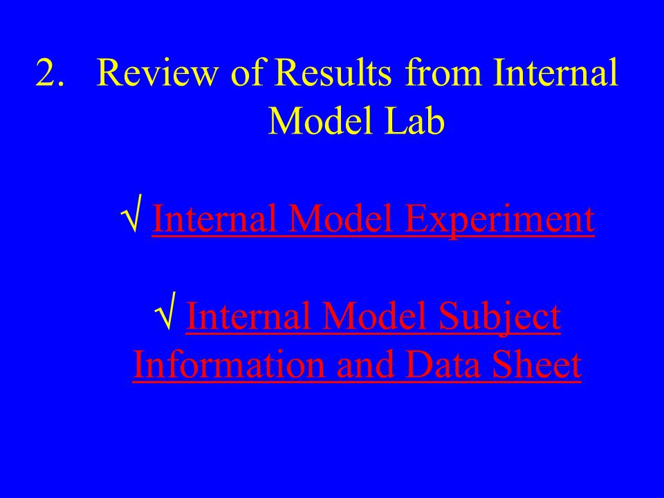 2.Review of Results from Internal Model Lab  Internal Model Experiment  Internal Model Subject Information and Data SheetInternal Model ExperimentInternal Model Subject Information and Data Sheet