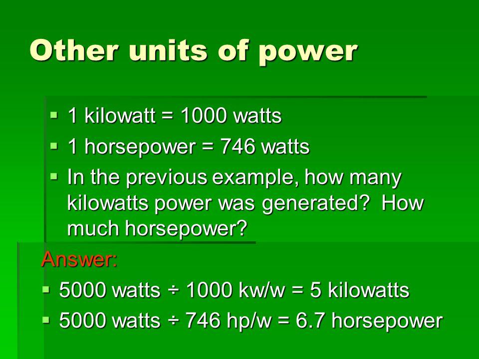 Answer:  Power = Force x distance  Time  Power = 750N x 10m  1.5 sec  Power = 7500N m  1.5 sec  = 5000 Watts