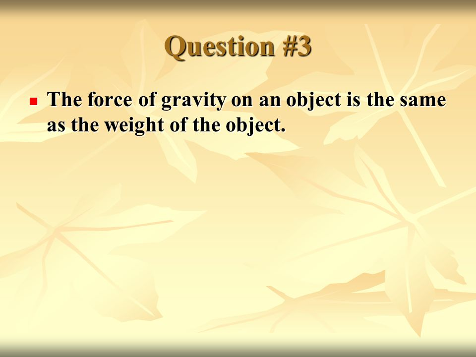 Question #10 Forces can be negative.Forces can be negative.