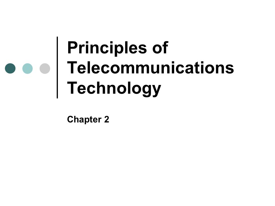 Principles of Telecommunications Technology Chapter 2