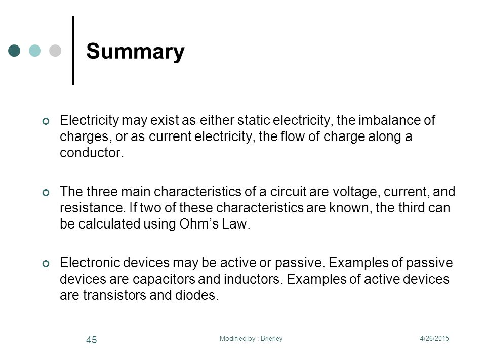 Summary Electricity may exist as either static electricity, the imbalance of charges, or as current electricity, the flow of charge along a conductor.