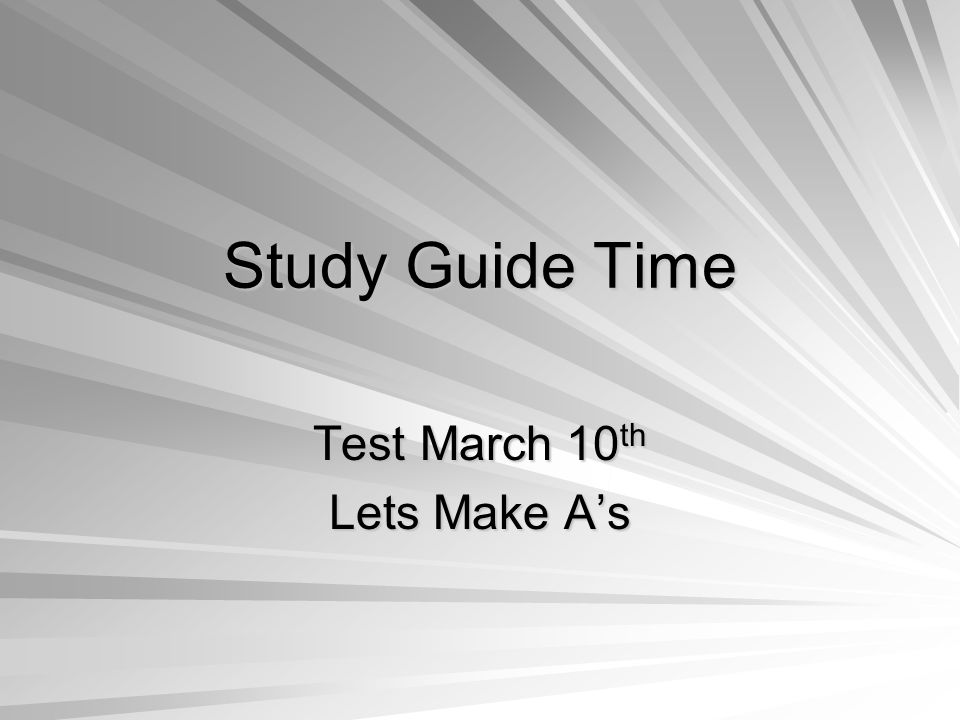 Study Guide Time Test March 10 th Lets Make A's