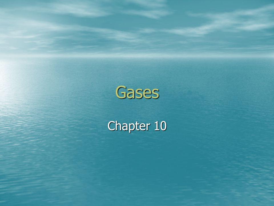 Characteristics of Gases 1.