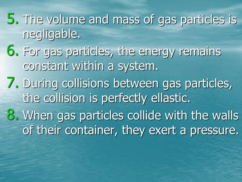 Dalton's Law of Partial Pressures The total pressure in a container is the sum of the pressure each gas would exert if it were alone in the container.