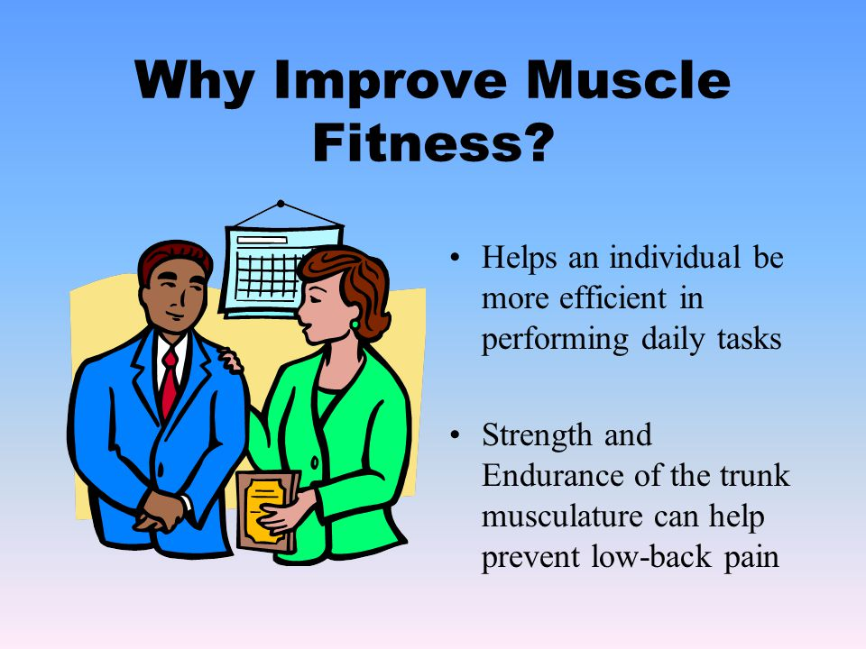 Why Improve Muscle Fitness.