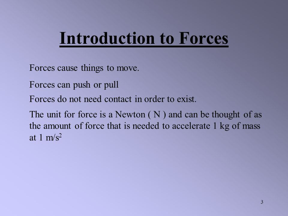33 Example: A horizontal force of 85 N is required to pull Mr.