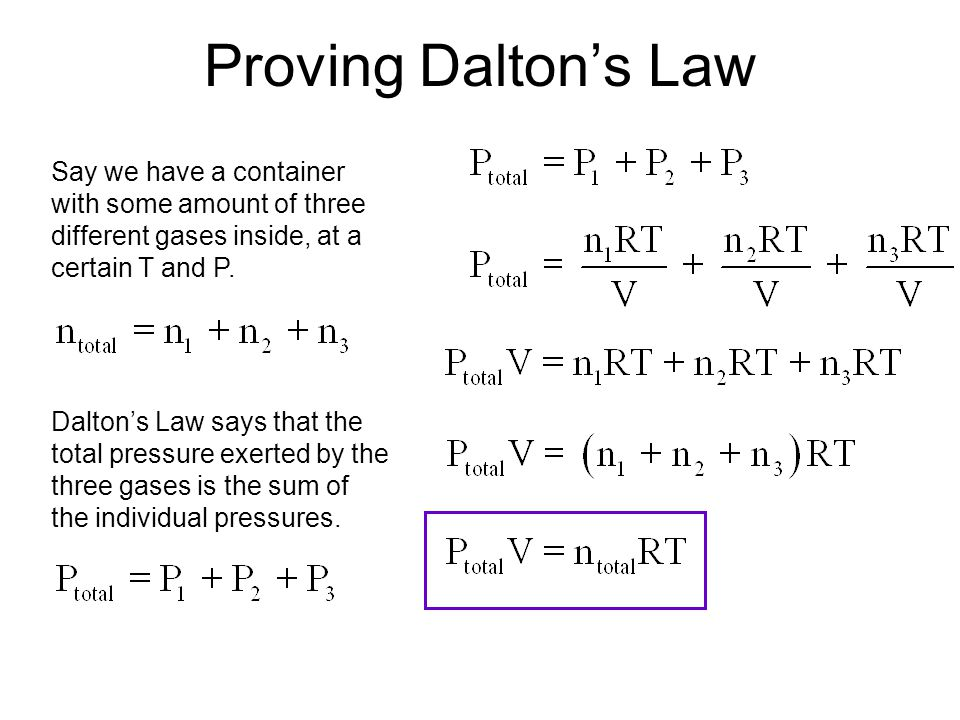Proving Dalton's Law Say we have a container with some amount of three different gases inside, at a certain T and P.