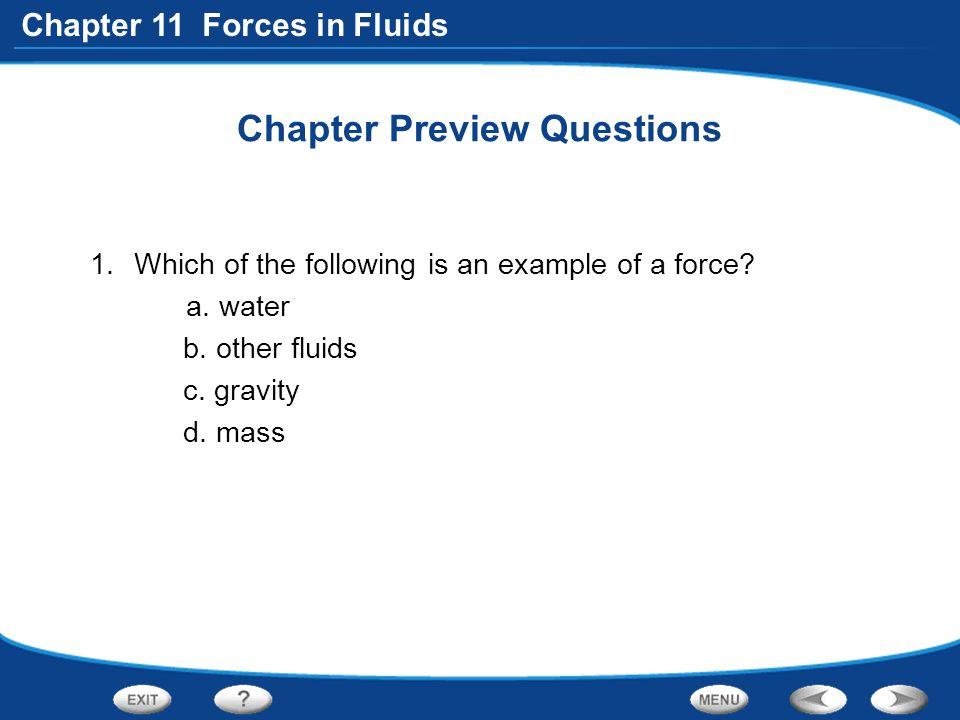 Chapter 11 Forces in Fluids Variations in Fluid Pressure Water pressure increases as depth increases.