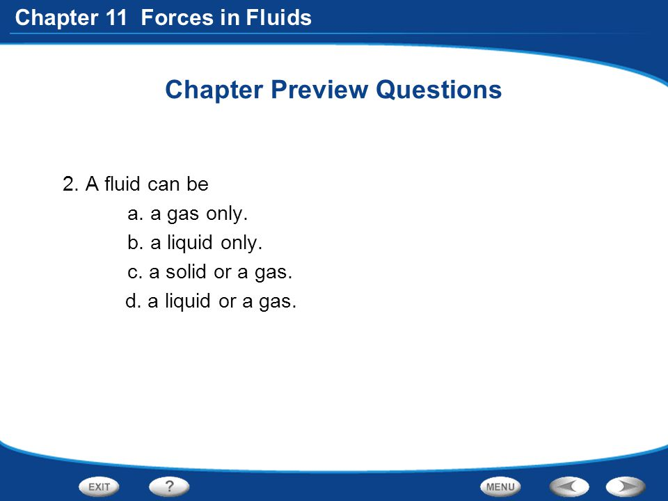 Chapter 11 Forces in Fluids Section 1 Quick Quiz A unit of pressure is called a A.pound.